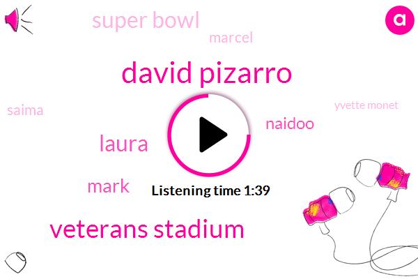 David Pizarro,Veterans Stadium,Laura,Mark,Naidoo,Super Bowl,Marcel,Saima,Yvette Monet,BEN,Joe Gerevich,Michelle Emma