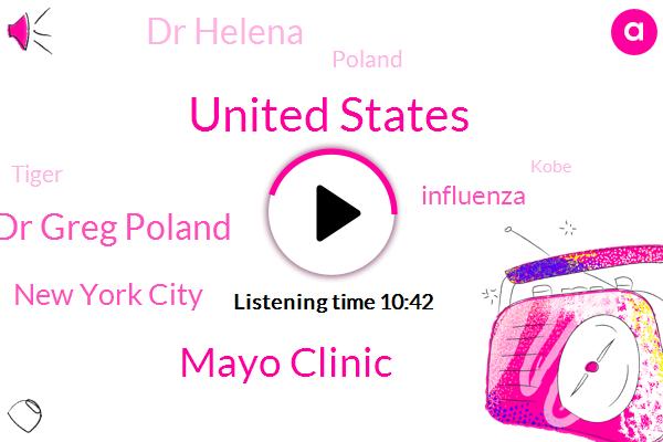 United States,Mayo Clinic,Dr Greg Poland,New York City,Influenza,Dr Helena,Tiger,Poland,Kobe,CDC,Greg Bird,Bronx Zoo,Kovic,Cova,National Coordinating Center,DAD