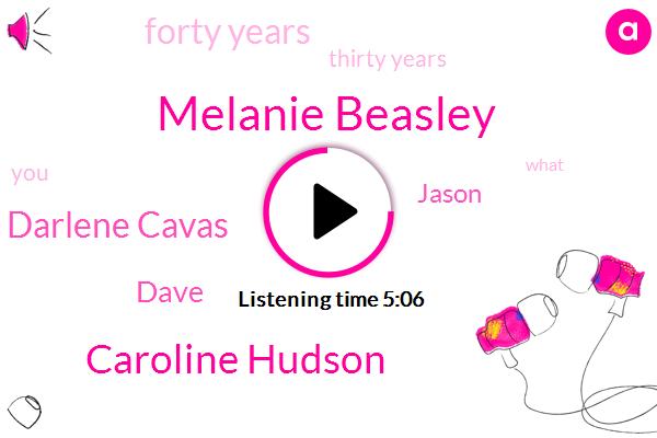 Melanie Beasley,Caroline Hudson,Darlene Cavas,Dave,Jason,Forty Years,Thirty Years