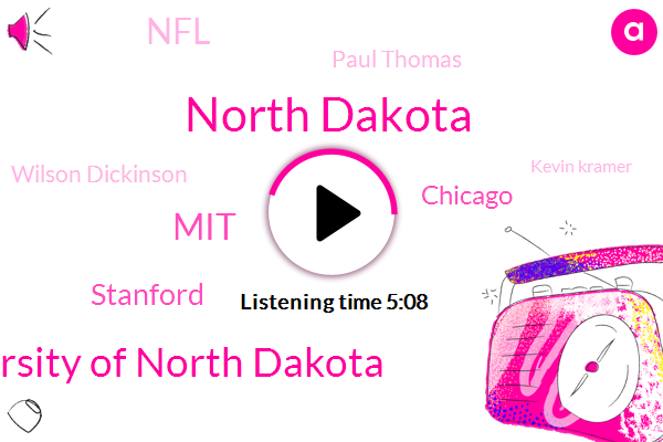 North Dakota,University Of North Dakota,MIT,Stanford,Chicago,NFL,Paul Thomas,Wilson Dickinson,Kevin Kramer,America,Arizona,Purdue,Leo Roberts,Senator,Debbie,Harvard,Caltech