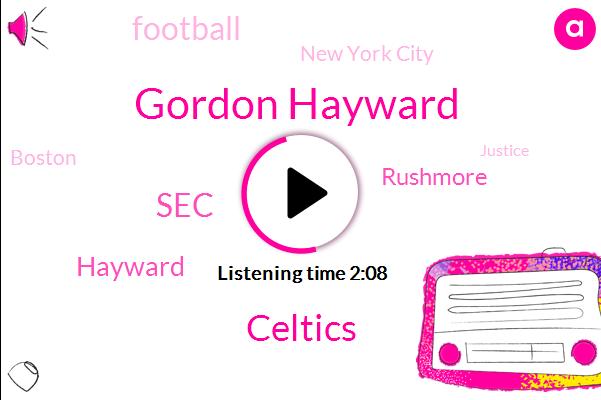 Gordon Hayward,Celtics,SEC,Hayward,Rushmore,Football,New York City,Boston,Justice