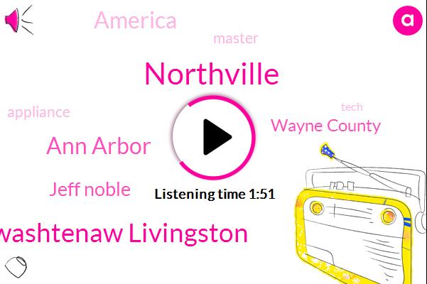 Northville,Washtenaw Livingston,Ann Arbor,Jeff Noble,Wayne County,America
