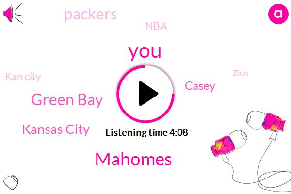 Mahomes,Green Bay,Kansas City,Packers,Casey,NBA,Kan City,Zion