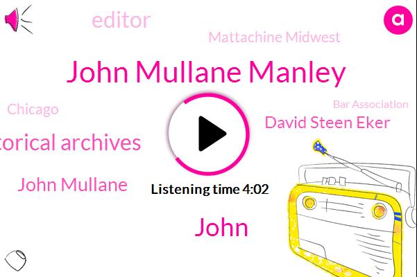 John Mullane Manley,John,Manley Historical Archives,John Mullane,David Steen Eker,Editor,Mattachine Midwest,Chicago,Bar Association,Lincoln Park,Chino,Wrightwood,Officer