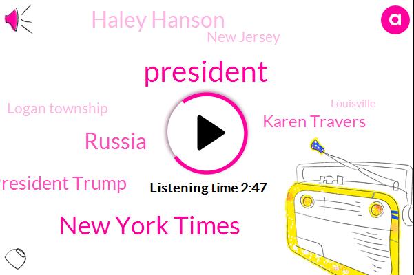 President Trump,New York Times,Russia,Karen Travers,Haley Hanson,New Jersey,Logan Township,Louisville,Gloucester County,ABC,United States,Hyundai,New Orleans,Jim Merritt,Aram Jeff Gilbert,Senator,FBI
