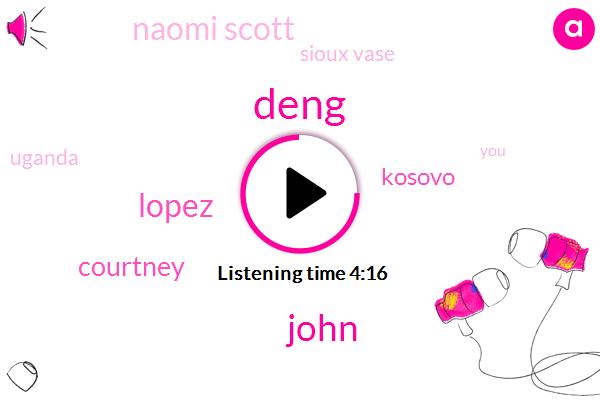 Deng,John,Lopez,Courtney,Kosovo,Naomi Scott,Sioux Vase,Uganda