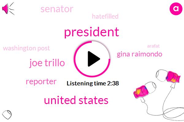 President Trump,United States,Joe Trillo,Reporter,Gina Raimondo,Senator,Hatefilled,Washington Post,Arafat,Haiti,Africa