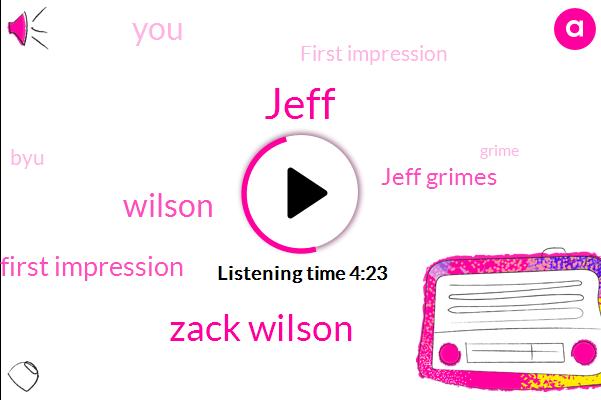 Jeff,Zack Wilson,First Impression,Jeff Grimes,Wilson,BYU,Grime,Zack,One Thing