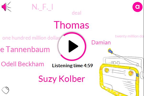 Thomas,Suzy Kolber,Mike Tannenbaum,Odell Beckham,Damian,N._F._L,One Hundred Million Dollar,Twenty Million Dollars,Five Year