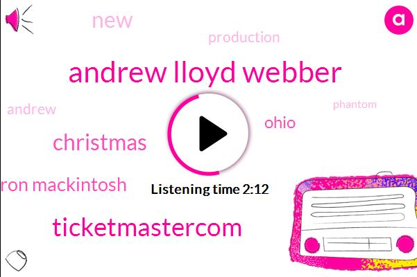 Andrew Lloyd Webber,Ticketmastercom,Christmas,Cameron Mackintosh,Ohio