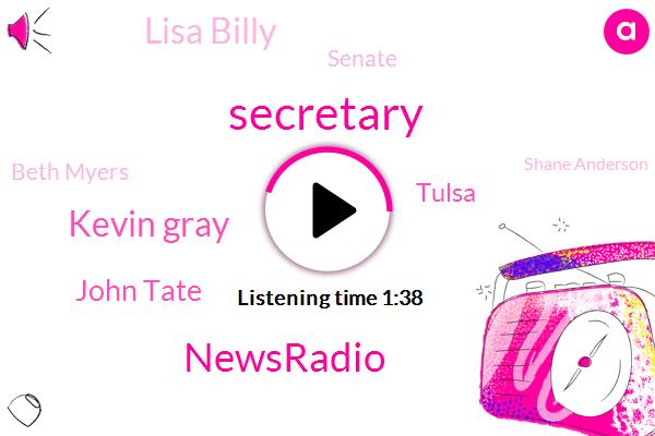 Secretary,Kevin Gray,Newsradio,John Tate,Tulsa,Lisa Billy,Senate,Beth Myers,Shane Anderson,Methamphetamine,Colin Keating,State Representative,Robert Pop,Robbery,Katie,Greene,LEE,Officer