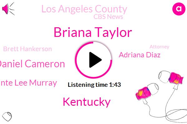 Briana Taylor,Daniel Cameron,Kentucky,Deante Lee Murray,Adriana Diaz,Los Angeles County,Cbs News,Brett Hankerson,Attorney,Palmer