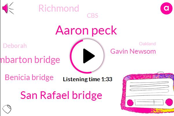 Kcbs,Aaron Peck,San Rafael Bridge,Dumbarton Bridge,Benicia Bridge,Gavin Newsom,Richmond,CBS,Deborah,Oakland,Editor,Sohn,Six Day