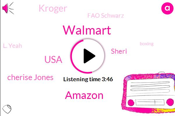 Walmart,Amazon,Cherise Jones,USA,Sheri,Kroger,Fao Schwarz,L. Yeah,Boxing,Mattel,Choi,New York,Jones,Usa Today,Santa,Quinn,Glynn,Twenty Seven Billion Dollar,Thirty Minutes