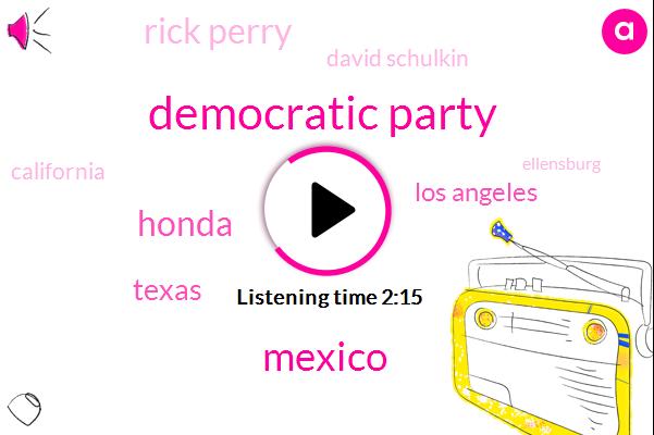 Democratic Party,Mexico,Honda,Texas,Los Angeles,Rick Perry,David Schulkin,California,Ellensburg,Anne Cates,Chairman,Richard Ellensburg,Ann Cates,Fraud,Donald Trump