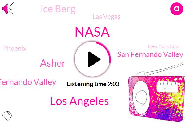 Nasa,Los Angeles,Asher,Fernando Valley,San Fernando Valley,Ice Berg,Las Vegas,Phoenix,New York City,USA,Antarctica,West Hills,Malibu
