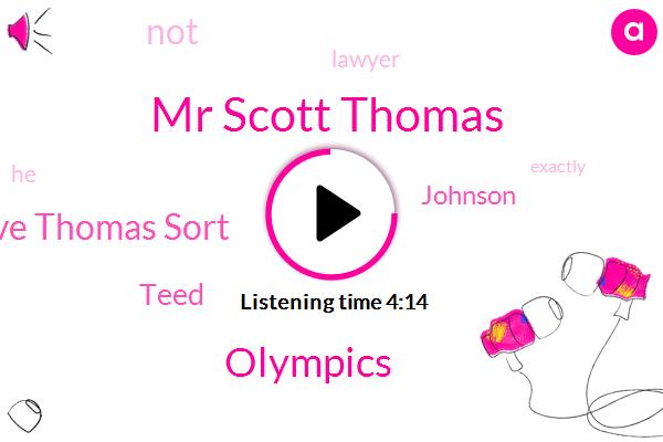 Mr Scott Thomas,Olympics,Dave Thomas Sort,Teed,Johnson