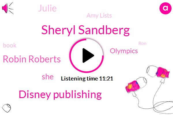 Sheryl Sandberg,Disney Publishing,Robin Roberts,Olympics,Julie,Amy Lists,RON,Duke Snider,Leadership Ship Academy,Najat,Soccer,F. Word,Skiing,San Francisco,Duke Schneider,Billie Jean,Queen Elizabeth,Analyst