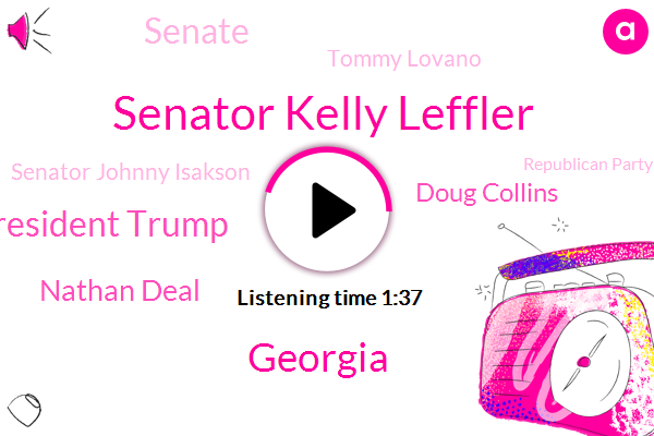 Senator Kelly Leffler,Georgia,President Trump,Nathan Deal,Doug Collins,Senate,Tommy Lovano,Senator Johnny Isakson,Republican Party,Veronica Harrell,Joe Biden,Wst News,Gainesville,Congressman,Higginbotham,Colin,KIM