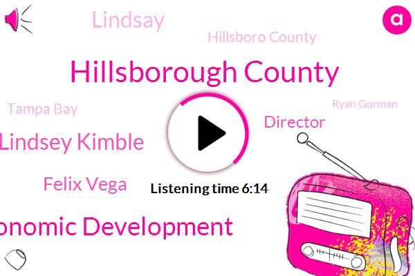 Hillsborough County,Hillsborough County Economic Development,Lindsey Kimble,Felix Vega,Lindsay,Director,Hillsboro County,Tampa Bay,Ryan Gorman,Cobain,TEO,Reed,James Berland,Industrias,FDA,Idol