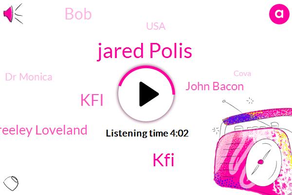 Jared Polis,KFI,Kfi K. A. Greeley Loveland,John Bacon,BOB,USA,Dr Monica,Cova,Gail,Specialists Studios,Colorado,President Trump,Democrat Party,Bob.