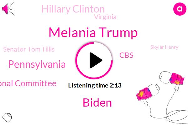 Melania Trump,Biden,Pennsylvania,Republican National Committee,CBS,Hillary Clinton,Virginia,Senator Tom Tillis,Skylar Henry,Ed O'keefe,Vice President,South Carolina,President Trump,Cory Gardner,Keystone State,White House