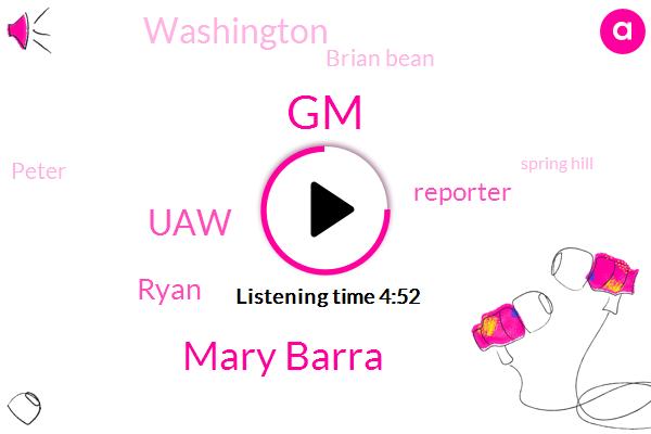 GM,Mary Barra,Bloomberg,UAW,Reporter,Ryan,Washington,Brian Bean,Peter,Spring Hill,Portland,Tennessee,Brown,Buick,President Trump,Ohio