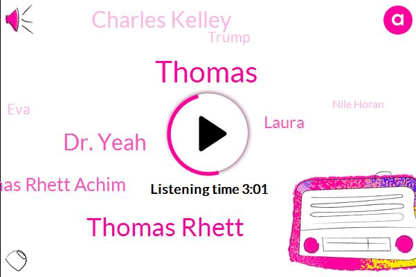 Thomas Rhett,Dr. Yeah,Thomas Rhett Achim,Laura,Thomas,Charles Kelley,Donald Trump,EVA,Nile Horan,John,Lauren,Guber,Nashville,SAN,Latex,L.,Two Months