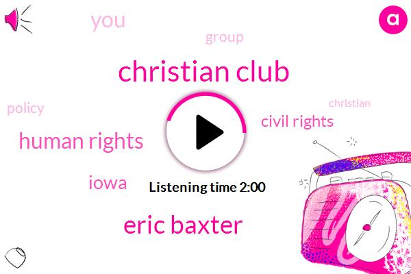 Christian Club,Eric Baxter,Human Rights,Iowa,Civil Rights
