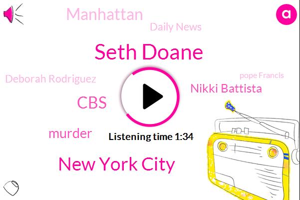 Seth Doane,New York City,Murder,CBS,Nikki Battista,Manhattan,Daily News,Deborah Rodriguez,Pope Francis,Pineville Louisiana,Tessa