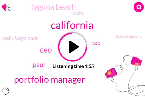 California,Portfolio Manager,CEO,Paul,TED,Laguna Beach,WCM,Wells Fargo Bank,Bank Of America,Two Hundred Million Dollar,Twenty Six Billion Dollar
