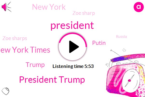 President Trump,The New York Times,Donald Trump,Putin,New York,Zoe Sharp,Zoe Sharps,Russia,United States,Vonk,White House,Blanding,Moscow,George W Bush,Ross,Officer,Dulles,Muller,Las Vegas