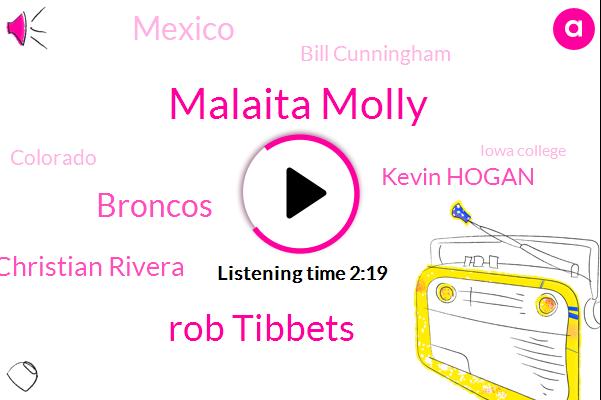 Malaita Molly,Rob Tibbets,Broncos,Christian Rivera,Kevin Hogan,Mexico,Bill Cunningham,Colorado,Iowa College,KOA,Paxton Lynch,Wyoming,Denver,Marci,David,Aurora,CBS,Gonzales,Berthod