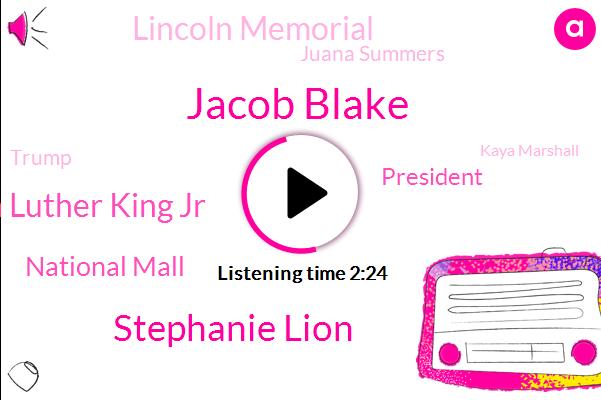 Jacob Blake,Stephanie Lion,Martin Luther King Jr,National Mall,President Trump,Lincoln Memorial,Juana Summers,Donald Trump,Kaya Marshall,White House,NPR,Jacksonville,Washington,WAN,Florida