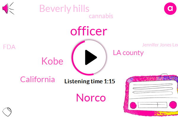 Officer,Norco,Kobe,California,La County,Beverly Hills,Cannabis,FDA,Jennifer Jones Lee