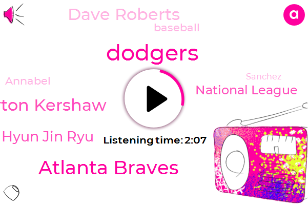 Atlanta Braves,Dodgers,Clayton Kershaw,Hyun Jin Ryu,National League,Dave Roberts,Baseball,Annabel,Sanchez,Three Years