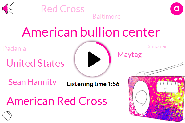 American Bullion Center,American Red Cross,United States,Sean Hannity,Maytag,Red Cross,Baltimore,Padania,Simonian,America,Two Seconds