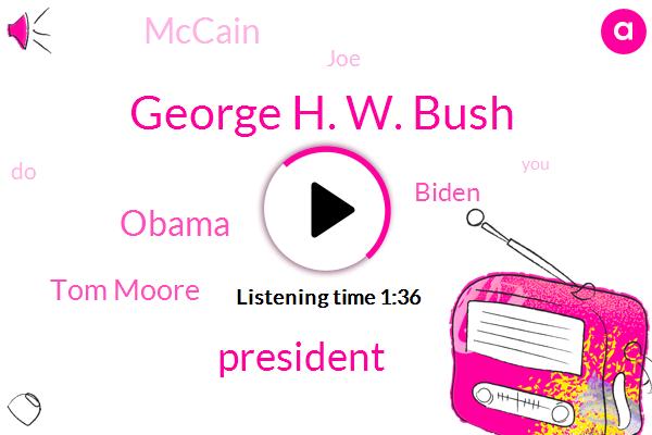 George H. W. Bush,President Trump,Barack Obama,Tom Moore,Biden,Mccain,JOE