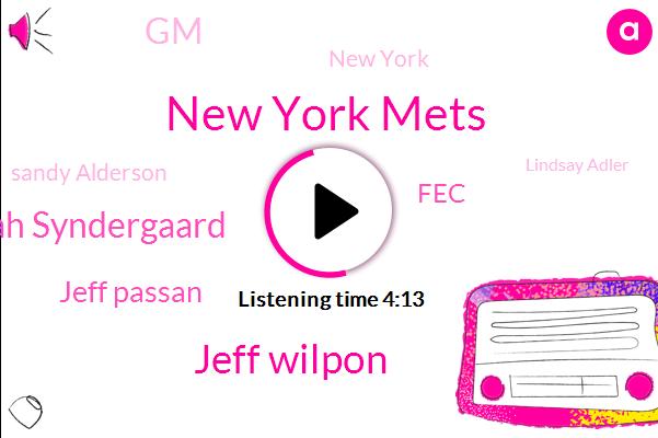 New York Mets,Jeff Wilpon,Noah Syndergaard,Jeff Passan,FEC,GM,New York,Sandy Alderson,Lindsay Adler,Cessnas,Cesspit,Dysentery,Mickey Calloway,Mariners,Yankees