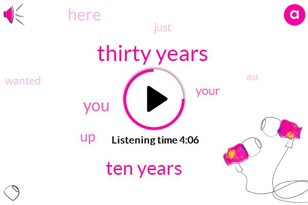 Thirty Years,Ten Years