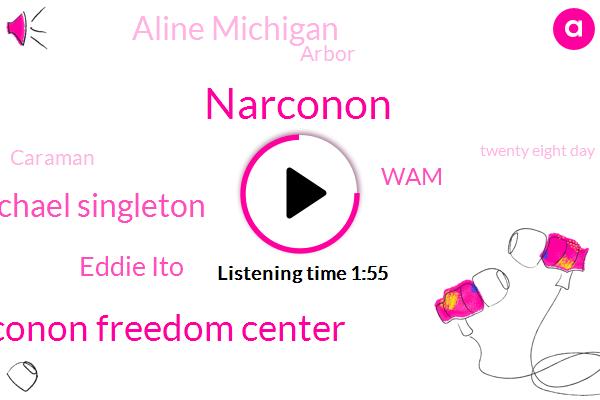 Narconon Freedom Center,Narconon,Dr Michael Singleton,Eddie Ito,WAM,Aline Michigan,Arbor,Caraman,Twenty Eight Day,Twenty Years