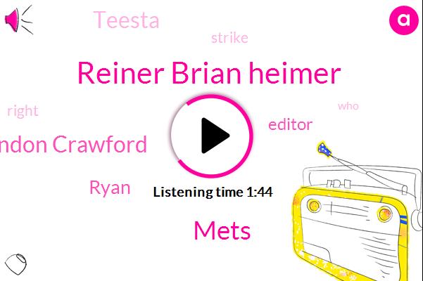 Reiner Brian Heimer,Mets,Brandon Crawford,Ryan,Editor,Teesta