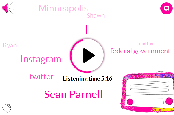 Sean Parnell,Instagram,Twitter,Federal Government,Minneapolis,Shawn,Ryan,Mettler