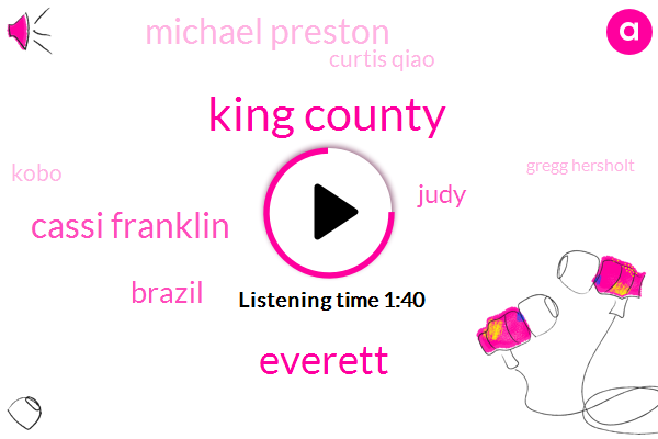 King County,Everett,Cassi Franklin,Brazil,Komo,Judy,Michael Preston,Curtis Qiao,Kobo,Gregg Hersholt,America,Fifty Four Percent,Forty Six Percent,Eight Percent,10 Minutes