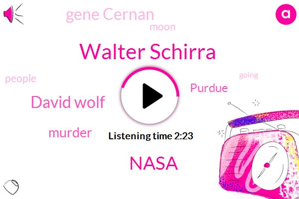 Walter Schirra,Nasa,David Wolf,Murder,Purdue,Gene Cernan