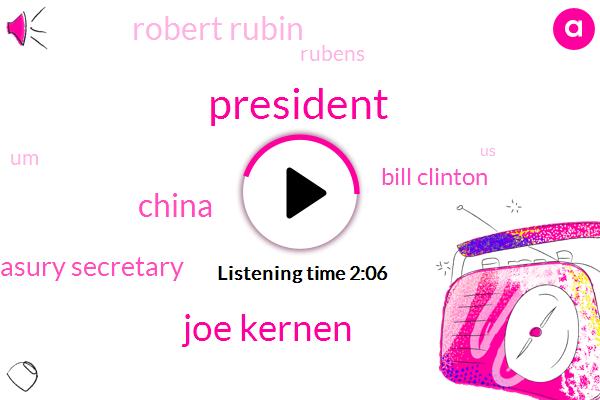 President Trump,Joe Kernen,China,Treasury Secretary,Bill Clinton,Robert Rubin,Rubens