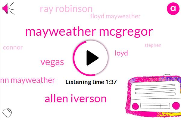 Mayweather Mcgregor,Allen Iverson,Vegas,Flynn Mayweather,Loyd,Ray Robinson,Floyd Mayweather,Connor,Stephen,Tate,Tmobile,Conor Mcgregor,Professional Boxing,Boxing,Roy Jones