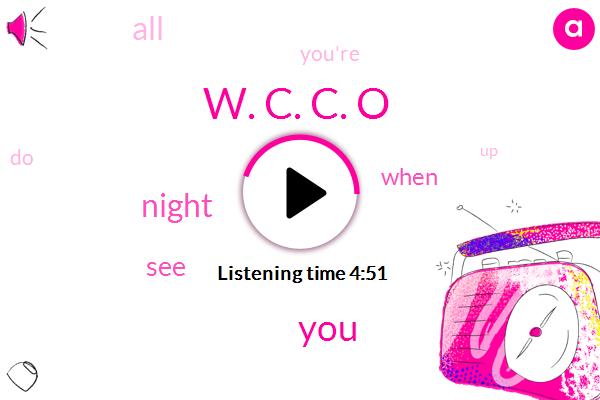 W. C. C. O