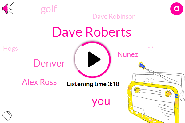 Dave Roberts,Denver,Alex Ross,Nunez,Golf,Dave Robinson,Hogs