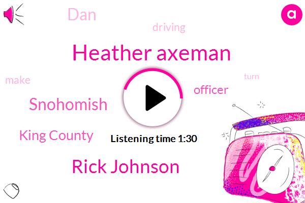Heather Axeman,Rick Johnson,Snohomish,King County,Officer,DAN